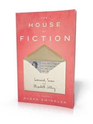 House of Fiction: Leonard, Susan and Elizabeth Jolley (UK Edition)